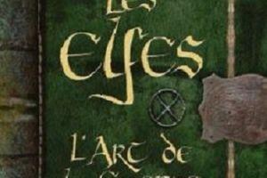 Les Elfes : l'Art de la guerre de Den Patrick