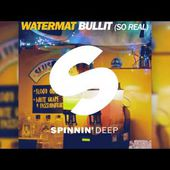 Watermat - Bullit (So Real) [Official]