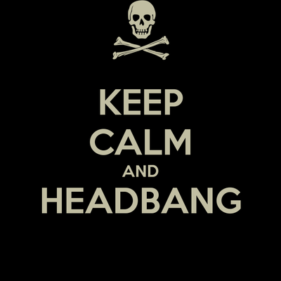 Keep Calm and Headbang