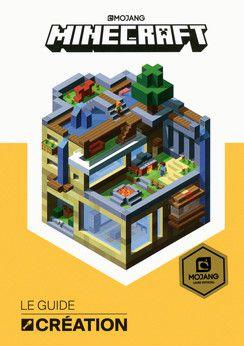 Minecraft. Le guide création