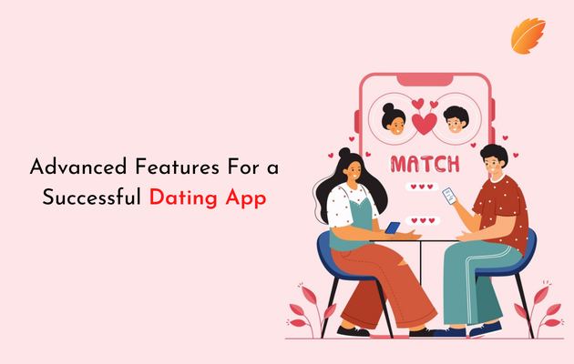 Advanced Features For a Successful Dating App
