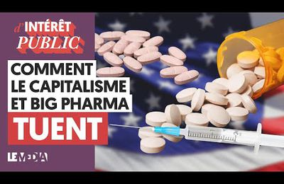 VIDEO - COMMENT BIG PHARMA ET LE CAPITAL TUENT