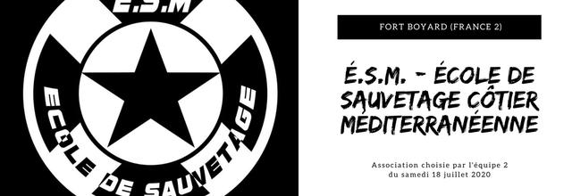 [Solidarité] L'association du jour : ''École de Sauvetage côtier Méditerranéenne (É.S.M.)'' - #FortBoyard