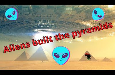 The african chronicles - Aliens built the pyramids! Or did they?