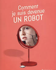 Comment je suis devenue un robot de Nadia Coste