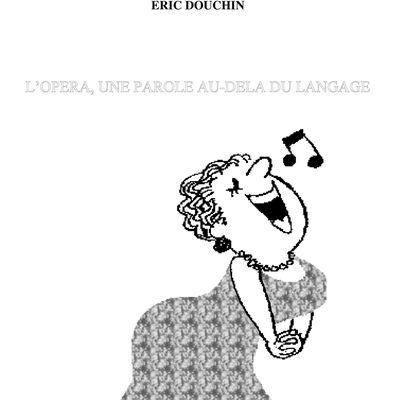 l'opéra, une parole au-delà du langage