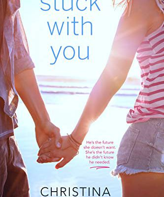 Stuck with You (The First Kiss Hypothesis #3) by Christina Mandelski