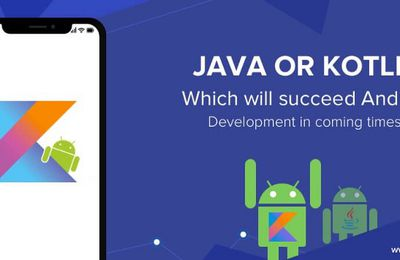 Java vs Kotlin—Know The Top 8 Most Amazing Differences