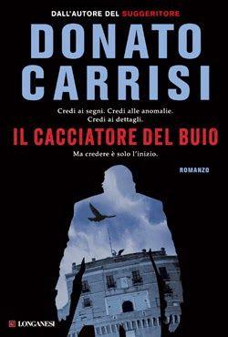 Il CACCIATORE DEL BUIO de Donato Carrisi [critique]