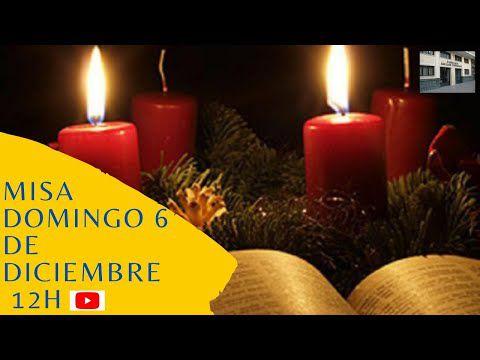 Misa domingo 6 de diciembre 12h