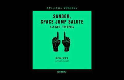 Sandor & Space Jump Salute - Same Thing (Original Mix)