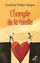 L'Evangile de la famille - Cardinal Kasper