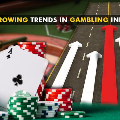 The Growing trends in Gambling Industry