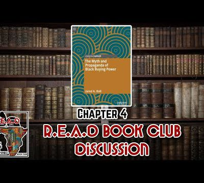 Dr. Jared Ball - R.E.A.D Book Club - The myth and propaganda of black buying power
