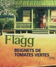 Fannie Flagg - Beignets de tomates vertes