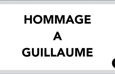 Hommage à Guillaume