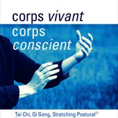 corps vivant corps conscient tai chi qi gong travail energet - collectif - almora - Interforum Benelux