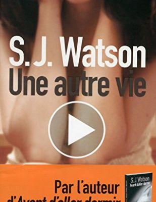 """""""Une autre vie"""", S. J. Watson"""