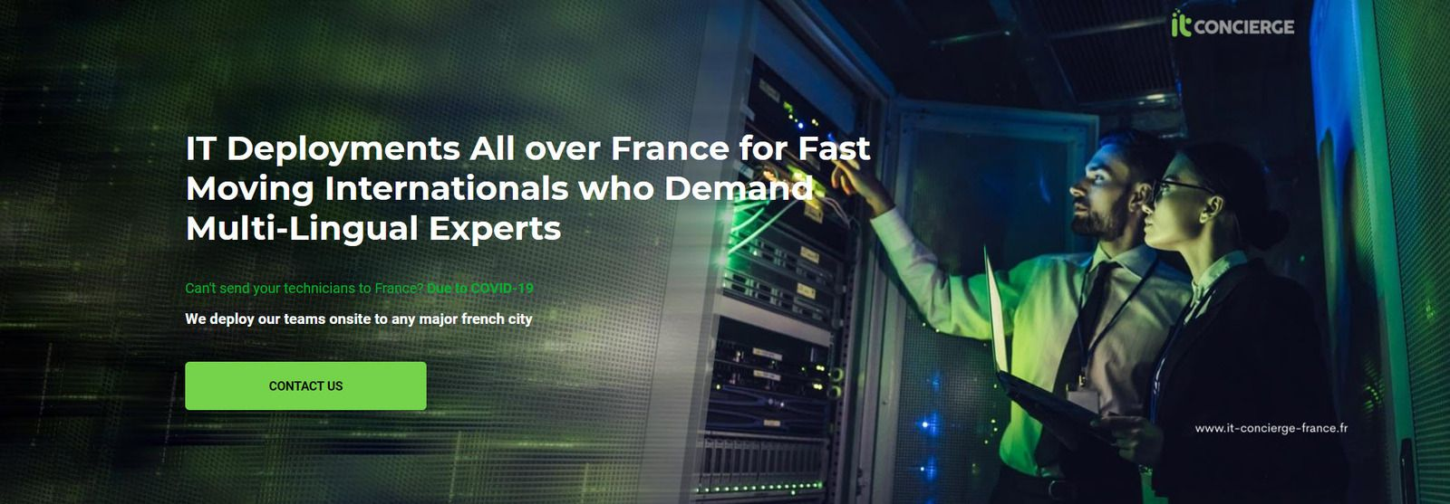 Qualified professionals assist or complete your IT staff in France