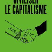 """Civiliser le capitalisme"", Xavier Ragot"