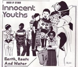 Earth Roots & Water - Innocent Youths
