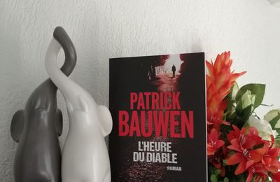 L'HEURE DU DIABLE de Patrick BAUWEN