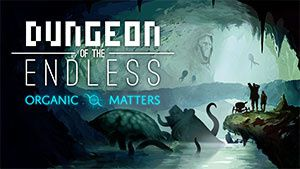 Nouvelle MAJ dispo pour Dungeon of the Endless Organic Matters !
