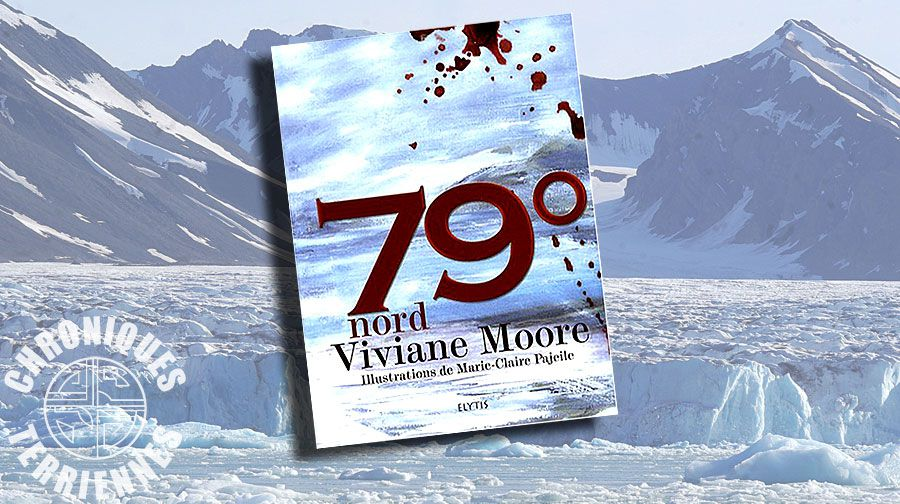 📚 VIVIANE MOORE (ILL. MARIE-CLAIRE PAJEILE) - 79° NORD (2009)
