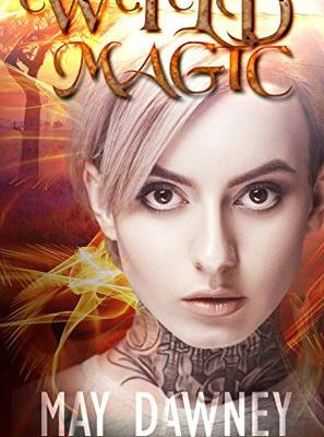 Wild Magic By May Dawney
