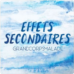 💿 Grand Corps Malade - Effets Secondaires