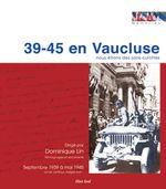 39-45 en Vaucluse : souscription 3 semaines avant parution