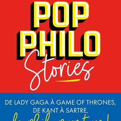 ACTUALITÉ : Sortie de Pop Philo Stories