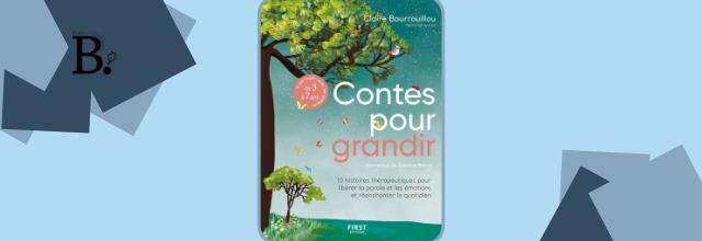 Contes pour grandir, 10 histoires thérapeutiques pour la famille