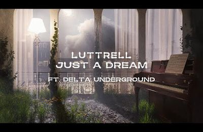 Luttrell feat. Delta Underground - Just A Dream
