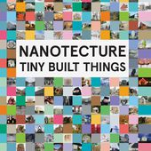 Nanotecture: Tiny Built Things   Architecture   Phaidon Store