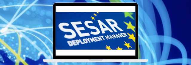SESAR Deployment Manager and stakeholders committed to Air Traffic Management modernization