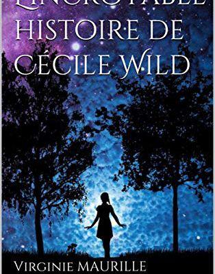 L'Incroyable Histoire de Cécile Wild  - Disponible Ebook ! -