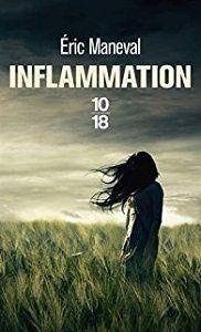 Éric Maneval : Inflammation (Éd.10-18, 2017)