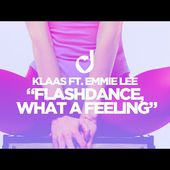 Klaas feat. Emmie Lee - Flashdance, What a Feeling