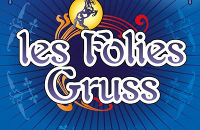 Avis spectacle : Les Folies Gruss