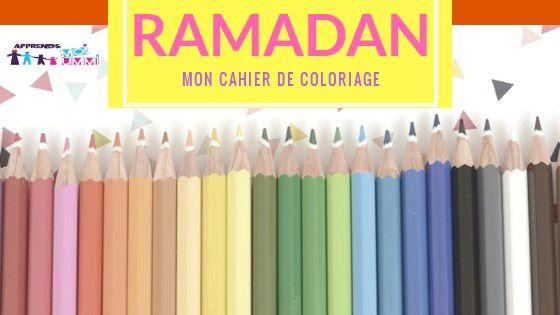 Ramadân : cahier de coloriage et d'écriture
