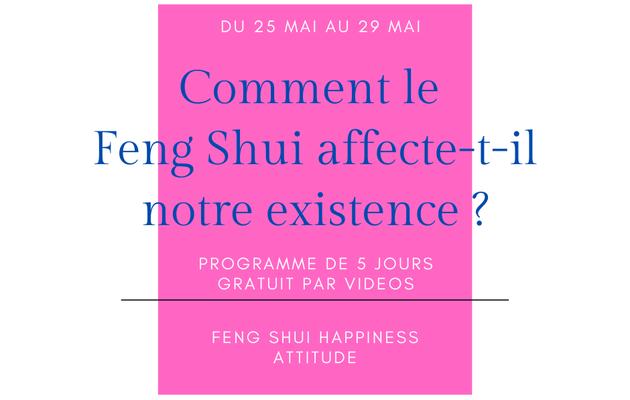 """Ouverture inscriptions programme """"Comment le Feng Shui affecte-t-il notre existence"""" pour 5 jours du 25 au 29 mai 2020"""