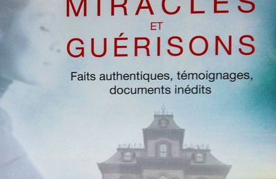 Apparitions, Miracles et Guérisons...