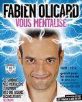 Fabien Olicard vous mentalise vendredi 23 janvier 2015 au Raincy