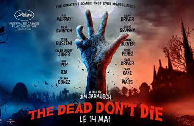 THE DEAD DON'T DIE de Jim Jarmusch [Cannes Express]