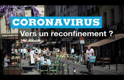 Coronavirus : vers un reconfinement ?
