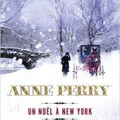 Un Noël à New York, Anne Perry - un chocolat dans mon roman