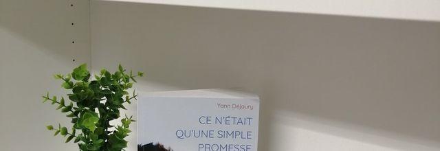 CE N'ETAIT QU'UNE SIMPLE PROMESSE de Yann Déjaury