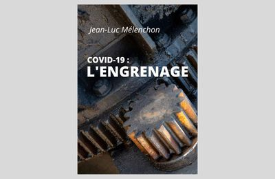 Covid-19 : L'Engrenage