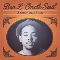 A Coups de Rêves : L'album de rêve de Ben L'Oncle Soul!